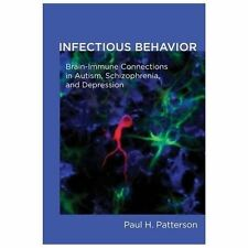 Infectious Behavior: Brain-Immune Connections in Autism, Schizophrenia-ExLibrary