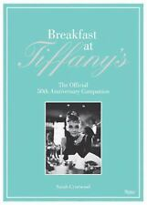 Breakfast at Tiffany's : The Official 50th Anniversary Companion by Sarah Gristw
