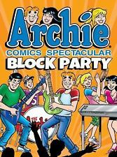 Archie Comics Spectacular: Block Party (Archie Comics Spectaculars)-ExLibrary