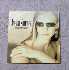 "JOANA ZIMMER ""I BELIEVE (GIVE A LITTLE BIT...)"" CDM PROMO 5TKS 2005  CARD SLEEVE"