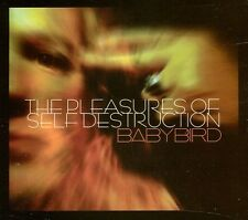 Pleasures Of Self Destruction - Babybird (2011, CD NEUF)