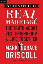 The Marriage You Want Participant's Guide : God, Friendship, Sex by Grace...