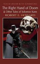 The Right Hand of Doom and Other Tales of Solomon Kane by Robert E. Howard...