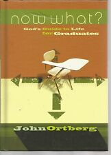 Now What? God's Guide to Life for Graduates by John Ortberg (2005, Hardcover)