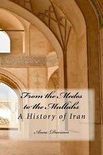 From the Medes to the Mullahs : A History of Iran by Anne Davison (2013,...