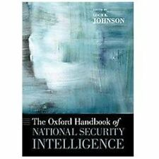 THE OXFORD HANDBOOK OF NATIONAL SECURITY INTELLIGENCE - NEW PAPERBACK BOOK