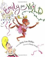 Emily Goes Wild Phillips, Betty Lou Hardcover