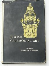 JEWISH CEREMONIAL ART by STEPHEN S. KAYSER~ (1955) HARDCOVER