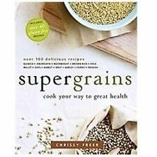 Supergrains: Cook Your Way to Great Health - LikeNew - Freer, Chrissy - Paperbac