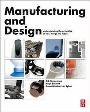 Manufacturing and Design : Understanding the Principles of How Things Are...