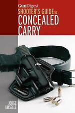GUN DIGEST'S SHOOTER'S GUIDE TO CONCEALED CARRY New & Free shipping