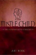 Mistle Child (Undertaken Trilogy), Berk, Ari, Good Condition, Book