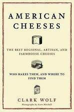 American Cheeses: The Best Regional, Artisan, and Farmhouse Cheeses, Who Makes T