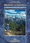 Trekking in Slovenia : The Slovene High Level Route by Roy Clark and Justi...