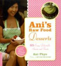 Ani's Raw Food Desserts by Ani Phyo No wheat, gluten, dairy or processed sugar