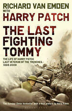 The Last Fighting Tommy: The Life of Harry Patch, The Only Surviving Veteran of