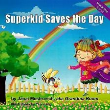 Superkid Power: Superkid Saves the Day by Janai Mestrovich (2013, Paperback)