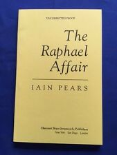 THE RAPHAEL AFFAIR - FIRST AMERICAN EDITION UNCORRECTED PROOF BY IAIN PEARS