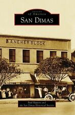 Images of America: San Dimas by San Dimas Historical Society and Paul Rippens...