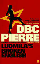 Ludmila's Broken English by D. B. C. Pierre (Paperback, 2006) New Book