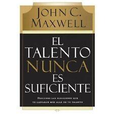 El Talento Nunca Es Suficiente : Descubre las Elecciones Que Te Llevaran Mas...