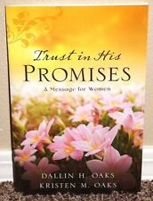 TRUST IN HIS PROMISES WOMEN by Dallin H. Oaks 2014 1STED LDS MORMON BOOKLET