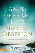 Una magnfica obsesin: Como vivir en la plenitud de Dios Spanish Edition)