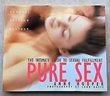 PURE SEX: The Intimate Guide To Sexual Fulfillment by Anne Hooper