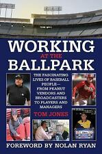 Working at the Ballpark: The Fascinating Lives of Baseball People from-ExLibrary
