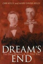 Dream's End: Two Iowa Brothers in the Civil War Kelly, Orr, Kelly, Mary Davies