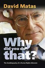 Why Did You Do That?: The Autobiography of a Human Rights Advocate by David...