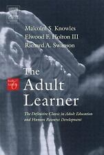 Adult Learner : The Definitive Classic in Adult Education and Human Resource...