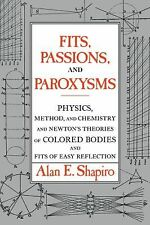 Fits, Passions and Paroxysms : Physics, Method and Chemistry and Newton's...