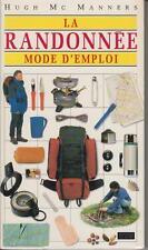Mc MANNERS Hugh / La randonnée mode d'emploi Editions du sport 1996. 160 pages.