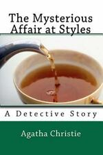 The Mysterious Affair at Styles : A Detective Story by Agatha Christie (2012,...