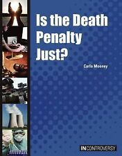 Is the Death Penalty Just? (In Controversy)