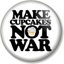 "Make Cupcakes Not War 25mm 1"" Pin Button Badge Hippie Peace Novelty Love Cute"