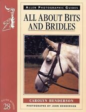 Allen Photographic Guides: All about Bits and Bridles by Carolyn Henderson...