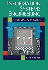 Information Systems Engineering: A Formal Approach by Hee, Kees M. van