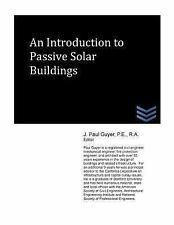 An Introduction to Passive Solar Buildings by J. Guyer (2013, Paperback)