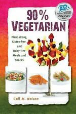90% Vegetarian - Plant-Strong, Gluten-Free, and Dairy-Free Meals and Snacks...