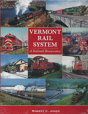 VERMONT RAIL SYSTEM - A Railroad Renaissance (50-years) NEW BOOK