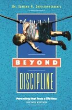 Beyond Discipline : Parenting That Lasts a Lifetime-ExLibrary