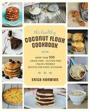 The Healthy Coconut Flour Cookbook Paperback Erica Kerwien Bruce Fife WT71609