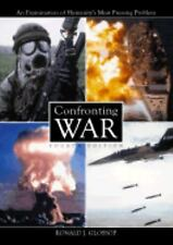 Confronting War: An Examination of Humanitys Most Pressing Problem-ExLibrary
