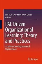 PAL Driven Organizational Learning: Theory and Practices : A Light on...