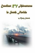 Excellent RV Adventures in South Florida by Martin Schroth (2014, Paperback)
