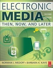 Electronic Media, Second Edition: Then, Now, and Later, Norman Medoff, Barbara K