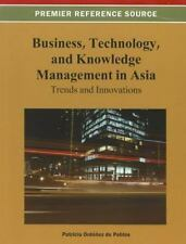 Business, Technology, and Knowledge Management in Asia: Trends and Innovations (