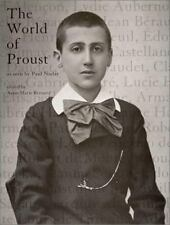 The World of Proust as seen by Paul Nadar by Anne-Marie Bernard 2002, Hardcover